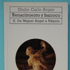 Libros de segunda mano: LMV - CARLO ARGAN,GIULIO - RENACIMIENTO Y BARROCO. TOMO II. DE MIGUEL ANGEL A TIEPOLO. AKAL. 1987. Lote 244596430