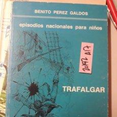 Libros de segunda mano: TRAFALGAR BENITO PEREZ GALDOS EPISODIOS NACIONALES PARA NIÑOS ILUSTRADO 4 €. Lote 244610690