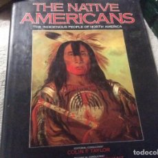 Libros de segunda mano: THE NATIVE AMERICANS THE INDIGENOUS PEOPLE OF NORTH AMERICA TAYLOR NATIVOS AMERICANOS. Lote 244618595