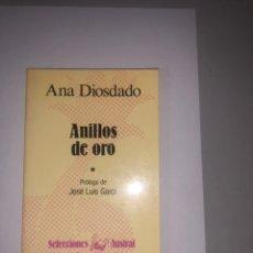 Libros de segunda mano: ANILLOS DE ORO - ANA DIOSDADO TOMO 1. Lote 244626200