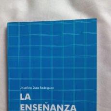 Libros de segunda mano: LA ENSEÑANZA REVELADA / JOSEFINA DÍAZ RODRÍGUEZ. Lote 244674405