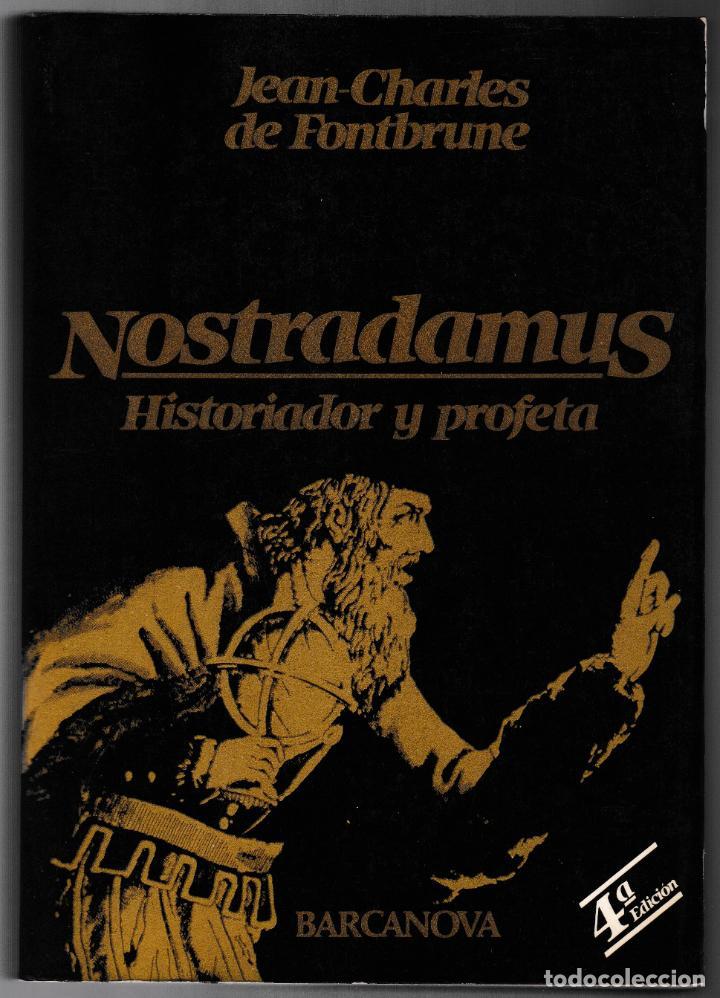 NOSTRADAMUS - HISTORIADOR Y PROFETA - JEAN-CHARLES DE FONTBRUNE - BARCANOVA 1981 (Libros de Segunda Mano - Parapsicología y Esoterismo - Otros)