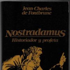 Libros de segunda mano: NOSTRADAMUS - HISTORIADOR Y PROFETA - JEAN-CHARLES DE FONTBRUNE - BARCANOVA 1981. Lote 244684915