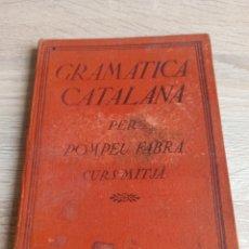 Libros de segunda mano: GRAMÁTICA CATALANA PER POMPEU FABRA CURS MITJÀ. Lote 244706235
