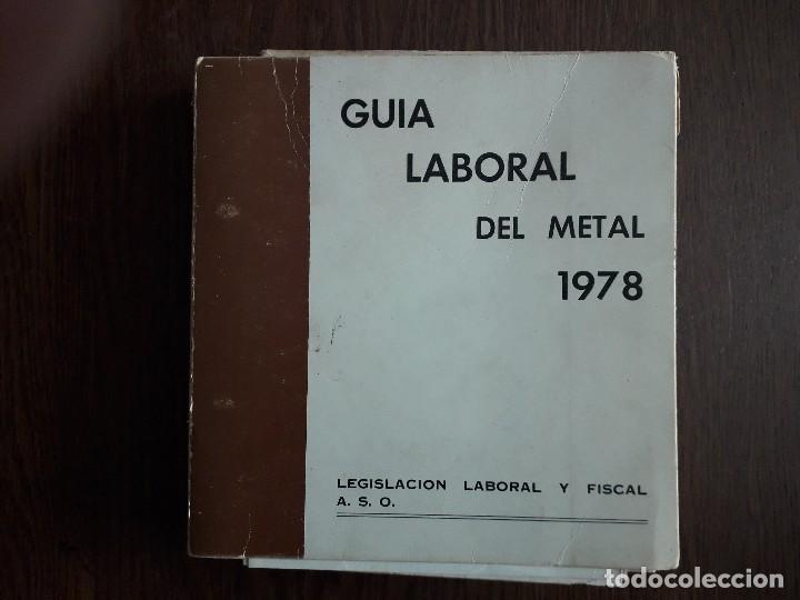 LIBRO USADO, GUÍA LABORAL DEL METAL 1978, LEGISLACIÓN LABORAL Y FISCAL. A.S.O. (Libros de Segunda Mano - Bellas artes, ocio y coleccionismo - Otros)