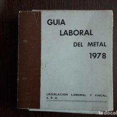 Libros de segunda mano: LIBRO USADO, GUÍA LABORAL DEL METAL 1978, LEGISLACIÓN LABORAL Y FISCAL. A.S.O.. Lote 244720890