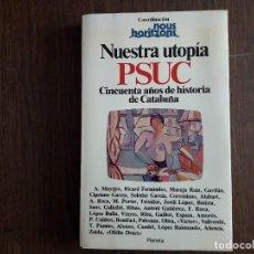Libros de segunda mano: LIBRO USADO DE POLÍTICA, NUESTRA UTOPÍA PSUC, 50 AÑOS DE HISTORIA DE CATALUNYA. PLANETA. Lote 244721375