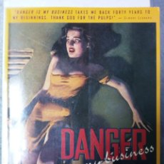 Libros de segunda mano: DANGER IS MY BUSINESS. AN ILLUSTRATED HISTORY OF THE FABULOUS PULP MAGACINES 1896 - 1953. LEE SERVER. Lote 244723345