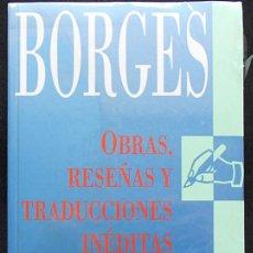 Libros de segunda mano: JORGE LUIS BORGES: OBRAS, RESEÑAS Y TRADUCCIONES INÉDITAS - ATLÁNTIDA (1999) NUEVO. Lote 244736300
