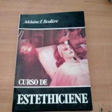 Libros de segunda mano: CURSO DE ESTETHICIENE. Lote 244736405