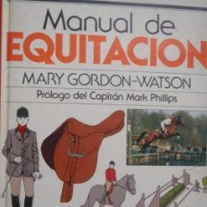 Libros de segunda mano: MANUAL DE EQUITACION - MARY GORDON-WATSON - ED. BLUME - 1984. Lote 244752925