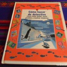 Livres d'occasion: PLESA LAGOS 1990 TAPA DURA, CÓMO HACER DE DETECTIVE. MUY ILUSTRADO. BUEN ESTADO Y RARO.. Lote 244794245