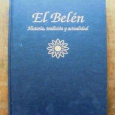 Libros de segunda mano: EL BELÉN. HISTORIA, TRADICIÓN Y ACTUALIDAD 1992 IMPECABLE ARGENTARIA. PABLO MARTÍNEZ PALOMERO. Lote 244799055