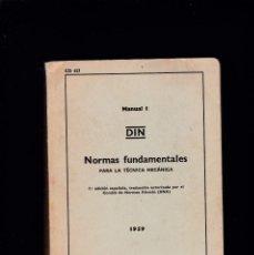 Libros de segunda mano: DIN / MANUAL I - NORMAS FUNDAMENTALES PARA LA TECNICA MECANICA - EDITORIAL BALZOLA 1959. Lote 244837055