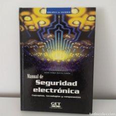 Libros de segunda mano: MANUAL DE SEGURIDAD ELECTRÓNICA CONCEPTOS ,TECNOLOGIAS - GET - JESUS FELIPE GARCIA CUBILLO- 2004. Lote 244850770