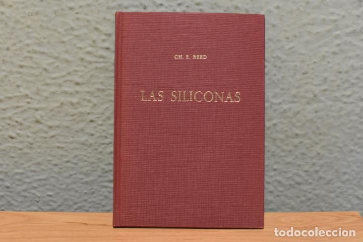 LAS SILICONAS-CH.E.REED- 1959-EN PERFECTO ESTADO (Libros de Segunda Mano - Ciencias, Manuales y Oficios - Otros)