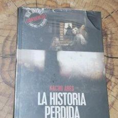 Libros de segunda mano: LA HISTORIA PERDIDA POR NACHO ARES · EDITORIAL EDAF, 2005 - PESO: 401 GRAMOS - 254 PÁGINAS. Lote 244901955