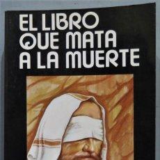 Libros de segunda mano: EL LIBRO QUE MATA LA MUERTE. MARIO ROSO DE LUNA. Lote 244906780