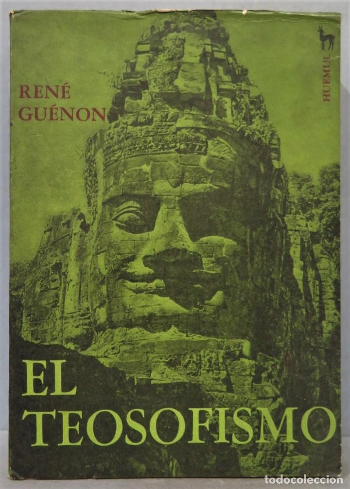 EL TEOSOFISMO. RENE GUENON (Libros de Segunda Mano - Parapsicología y Esoterismo - Otros)