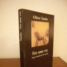 Libros de segunda mano: OLIVER SACKS: VEO UNA VOZ. VIAJE AL MUNDO DE LOS SORDOS (ANAGRAMA, 2004) EXCELENTE ESTADO. Lote 244911910