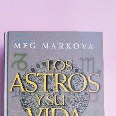 Libros de segunda mano: LIBRO-LOS ASTROS Y SU VIDA-MEG MARKOVA-CÍRCULO DE LECTORES-COLECCIONISTAS. Lote 244914375
