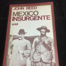 Libros de segunda mano: MÉXICO INSURGENTE. JOHN REED. EDITORIAL ARIEL. 1971. Lote 244915350