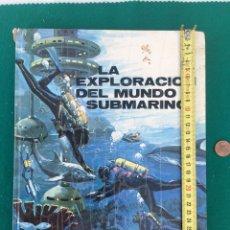 Libros de segunda mano: EXPLORACIÓN DEL MUNDO SUBMARINO - MARIUS LEGET - PLAZA & JANES AÑO 1972. Lote 244916015