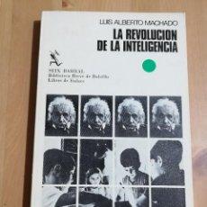 Libros de segunda mano: LA REVOLUCIÓN DE LA INTELIGENCIA (LUIS ALBERTO MACHADO). Lote 244945010