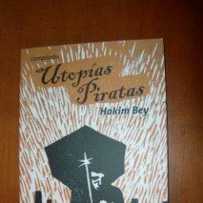 Libros de segunda mano: UTOPÍAS PIRATAS / HAKIN BEY. Lote 244946885