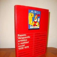 Libros de segunda mano: ESPAÑA. VANGUARDIA ARTÍSTICA Y REALIDAD SOCIAL: 1936-1976 - VALERIANO BOZAL - GUSTAVO GILI, RARO. Lote 244951425