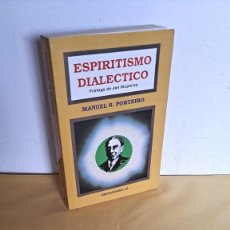 Libros de segunda mano: MANUEL S. PORTEIRO - ESPIRITISMO DIALÉCTICO - EDICOMUNICACION 1990. Lote 244962620