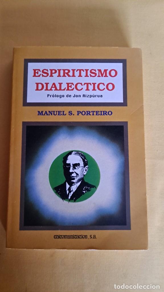 Libros de segunda mano: MANUEL S. PORTEIRO - ESPIRITISMO DIALÉCTICO - EDICOMUNICACION 1990 - Foto 2 - 244962620