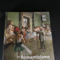 Libros de segunda mano: DEL ROMANTICISMO AL MODERNISMO ARTE UNIVERSAL NUEVO PRECINTADO - PINTURA ARQUITECTURA - ESCULTURA. Lote 244965520