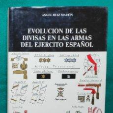 Libros de segunda mano: EVOLUCIÓN DE LAS DIVISAS EN LAS ARMAS DEL EJÉRCITO ESPAÑOL. Lote 245017805