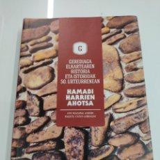 Libros de segunda mano: HAMABI HARRIEN AHOTSA GEREDIAGA ELKARTEAREN HISTORIA LA VOZ DE LAS DOCE PIEDRAS DURANGO PAIS VASCO. Lote 245051090
