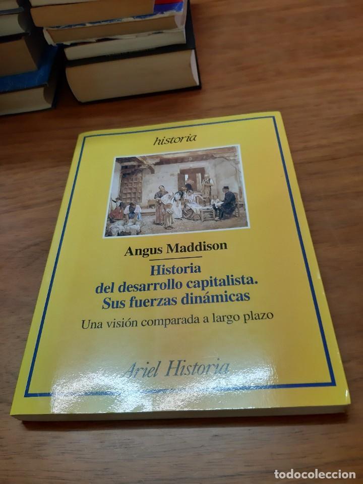 MADDISON ANGUS, HISTORIA DEL DESARROLLO CAPITALISTA. SUS FUERZAS DINÁMICAS, ARIEL, BARCELONA, 1998 (Libros de Segunda Mano - Historia - Otros)