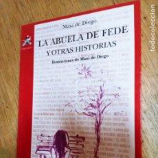 Libros de segunda mano: MÁXIMO DE DIEGO: LA ABUELA DE FEDE Y OTRAS HISTORIAS. Lote 245081475