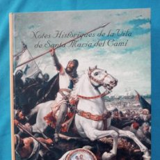 Libros de segunda mano: NOTES HISTÒRIQUES DE LA VILA DE SANTA MARÍA DEL CAMÍ. Lote 245086270