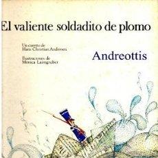 Libros de segunda mano: EL VALIENTE SOLDADITO DE PLOMO - HANS CHRISTIAN ANDERSEN. Lote 245092085