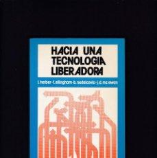Libros de segunda mano: HACIA UNA TECNOLOGIA LIBERADORA - V.V.A.A. - EDICIONES SINTESIS 1981 / 1ª EDICION. Lote 245095645