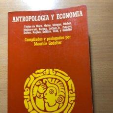 Libros de segunda mano: ANTROPOLOGÍA Y ECONOMÍA. TEXTOS VV.AA. COMPILADOS Y PROLOGADOS POR M. GODELIER. EDIT. ANAGRAMA. Lote 245113495