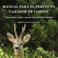 Libros de segunda mano: MANUAL PARA EL PERFECTO CAZADOR DE CORZOS O COMO TENER EXITO CON LOS DUENDES DEL BOSQUE. Lote 245128200