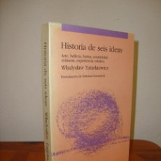 Libros de segunda mano: HISTORIA DE SEIS IDEAS - WLADYSLAW TATARKIEWICZ - TECNOS. Lote 245133375