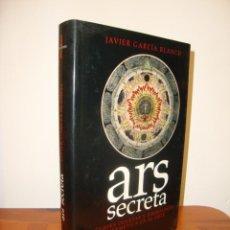Libros de segunda mano: ARS SECRETA. CLAVES OCULTAS Y SIMBOLOGÍA HERMÉTICA EN EL ARTE - JAVIER GARCÍA BLANCO, RARO. Lote 245134030