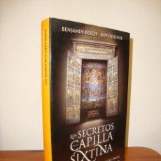 Libros de segunda mano: LOS SECRETOS DE LA CAPILLA SIXTINA - BENJAMIN BLECH, ROY DOLINER - AGUILAR, MUY BUEN ESTADO. Lote 245134105