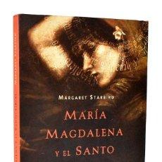 Libros de segunda mano: MARÍA MAGDALENA Y EL SANTO GRIAL - MARGARET STARBIRD. Lote 245153480