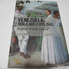 Libros de segunda mano: RAFAEL ARRÁIZ LUCCA VENEZUELA:1830 A NUESTROS DÍAS W5508. Lote 245158600