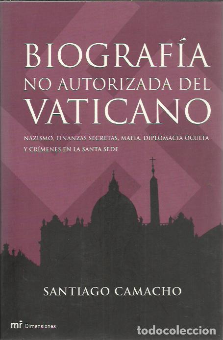 SANTIAGO CAMACHO-BIOGRAFÍA NO AUTORIZADA DEL VATICANO.DIMENSIONES.MARTINEZ ROCA.2005. (Libros de Segunda Mano - Historia - Otros)