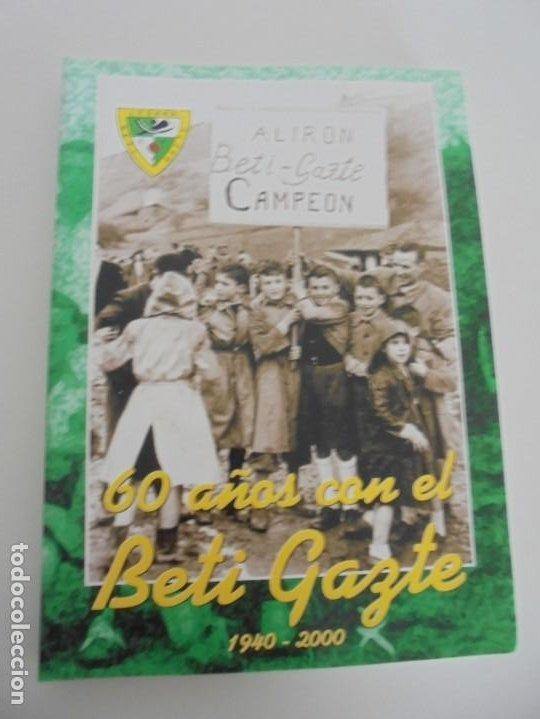 Libros de segunda mano: 60 AÑOS CON EL BETI GAZTE. 1940-2000. AYUNTAMIENTO DE LESAKA. 2000. - Foto 5 - 245217140