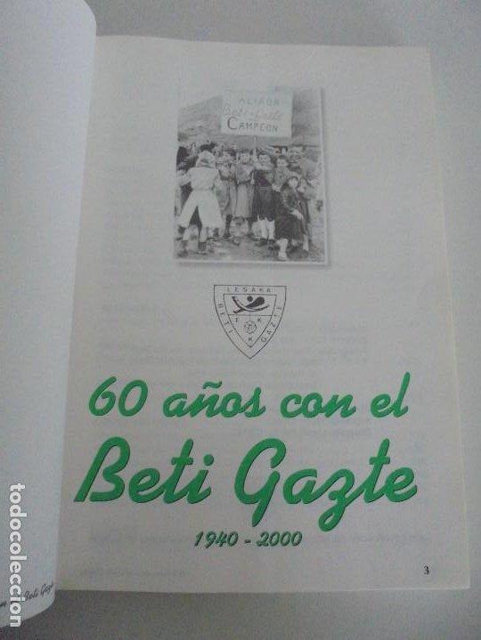 Libros de segunda mano: 60 AÑOS CON EL BETI GAZTE. 1940-2000. AYUNTAMIENTO DE LESAKA. 2000. - Foto 6 - 245217140